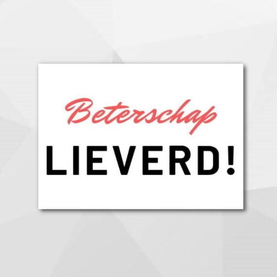 Beterschap lieverd! - Beterschapskaarten bij Echt-wel.nl