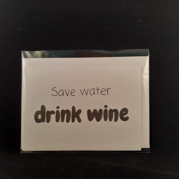 Handgemaakte kaart save water drink wine - Handgemaakte producten bij Echt-wel.nl