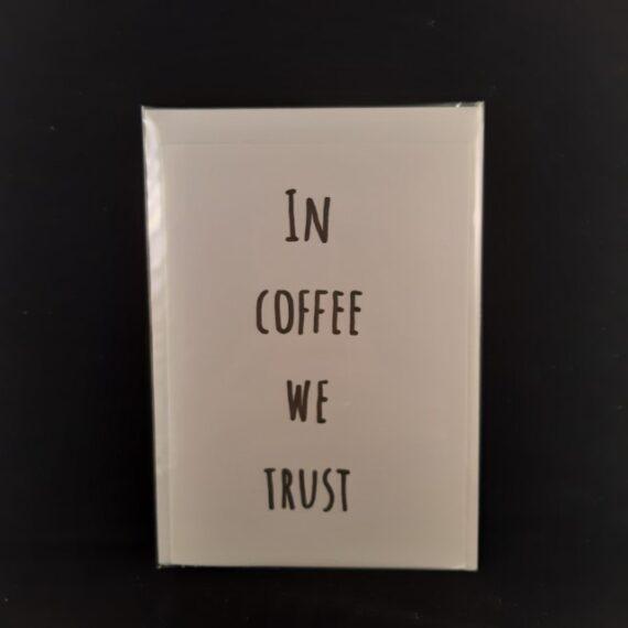 Handgemaakte kaart In coffee we trust - Handgemaakte producten bij Echt-wel.nl